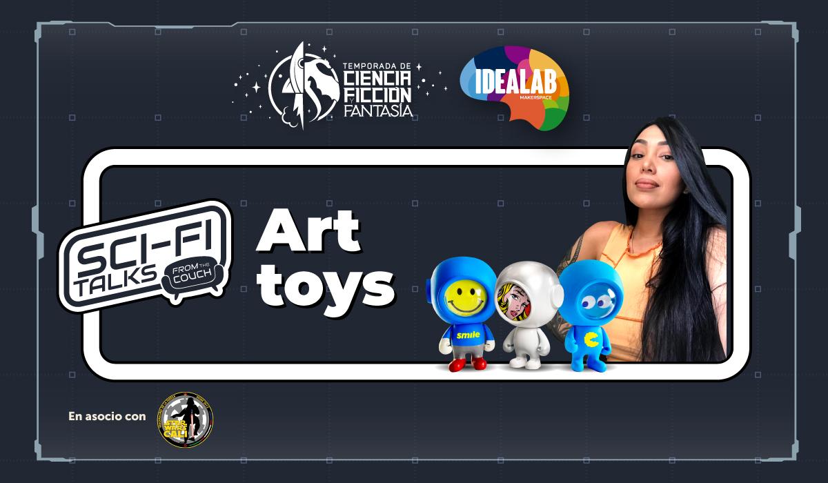 Sci-Fi Talks: Art Toys