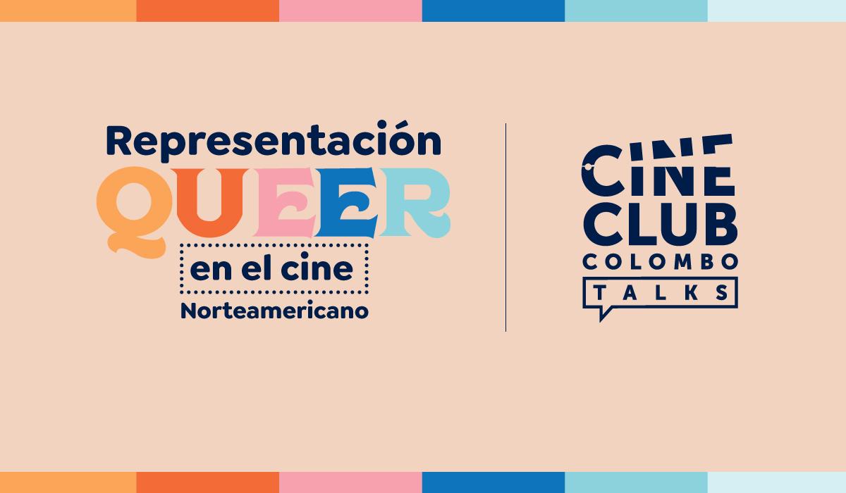 Cine Club Colombo Talks: Representación Queer en el Cine Norteamericano
